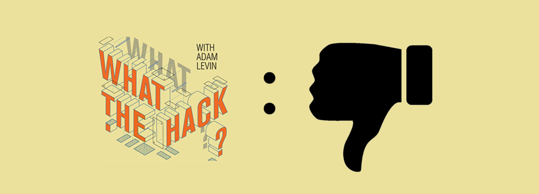 What the Hack with Adam Levin
